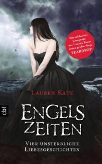 Engelszeiten - Vier unsterbliche Liebesgeschichten - Lauren Kate