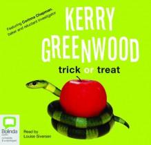 Trick Or Treat - Kerry Greenwood, Louise Siversen
