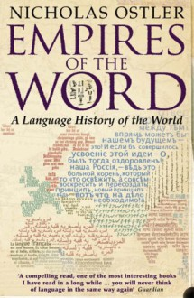 Empires of the Word: A Language History of the World - Nicholas Ostler