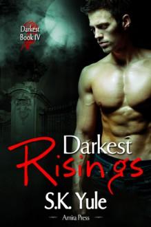 Darkest Risings - S.K. Yule