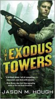The Exodus Towers - Jason M. Hough