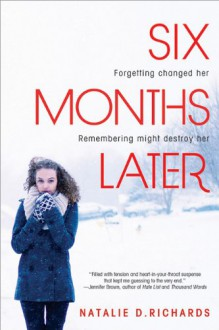 Six Months Later - Natalie Richards