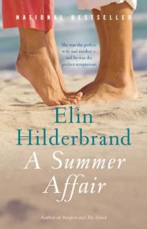 A Summer Affair: A Novel - Elin Hilderbrand