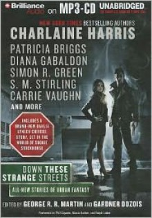 Down These Strange Streets - George R.R. Martin, Gardner R. Dozois, Charlaine Harris, John Maddox Roberts