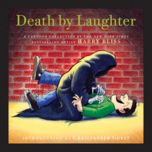 Death by Laughter - Harry Bliss, Christopher Guest