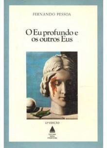 O Eu profundo e os outros Eus - Fernando Pessoa