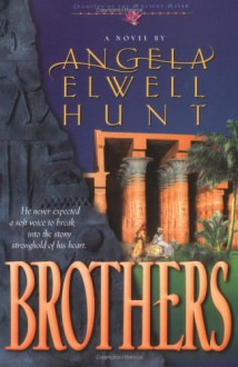 Brothers (Legacies of the Ancient River #2) - Angela Elwell Hunt