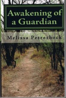 Awakening of a Guardian (Elyssia Master) - Melissa Petreshock