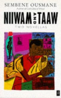 Niiwam and Taaw (African Writers Series) - Ousmane Sembène, Catherine Glenn-Lauga