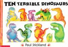 Ten Terrible Dinosaurs - Paul Stickland
