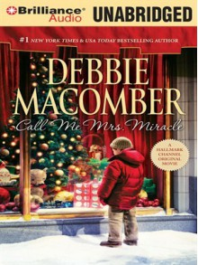 Call Me Mrs. Miracle - Debbie Macomber