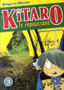 Kitaro le repoussant, tome 3 - Shigeru Mizuki