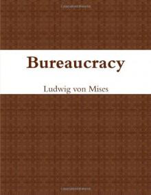 Bureaucracy - Ludwig von Mises