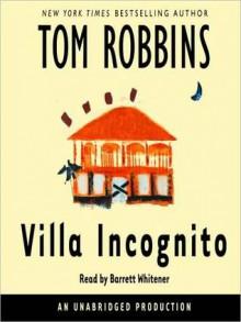 Villa Incognito (Audio) - Tom Robbins, Barrett Whitener