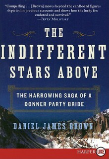 The Indifferent Stars Above LP: The Harrowing Saga of a Donner Party Bride - Daniel James Brown