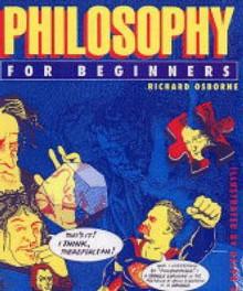 Philosophy For Beginners - Richard Osborne