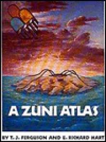 A Zuni Atlas - T.J. Ferguson, E.Richard Hart
