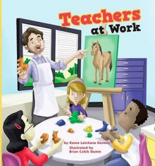Teachers at Work - Karen Latchana Kenney