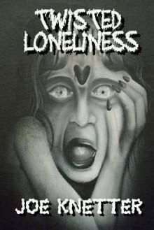 Twisted Loneliness - Joe Knetter