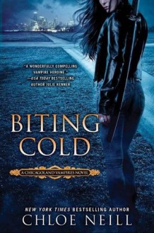 Biting Cold (Chicagoland Vampires #6) - Chloe Neill