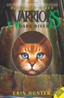 Dark River (Warriors: Power of Three, No. 2) - Erin Hunter