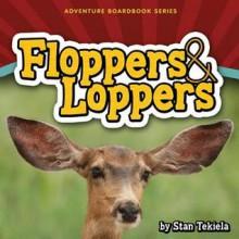 Floppers & Loppers - Stan Tekiela