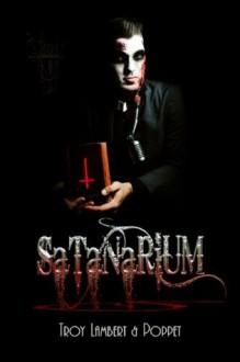Satanarium (Darkroom Saga) - Poppet, Troy Lambert