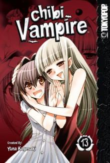 Chibi Vampire, Vol. 13 - Yuna Kagesaki