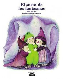 El Susto de Los Fantasmas (What Are Ghosts Afraid Of?) - Alma Flor Ada