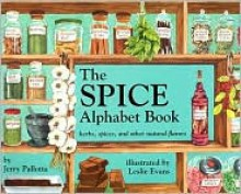 The Yummy Alphabet Book: Herbs, Spices, and Other Natural Flavors - Jerry Pallotta, Leslie Evans