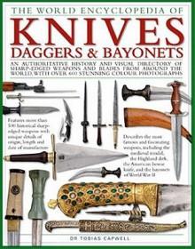 The World Encyclopedia of Knives, Daggers & Bayonets - Tobias Capwell