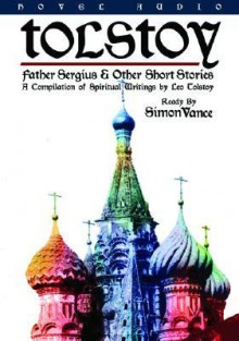 Father Sergius & Other Short Stories - Simon Vance, Leo Tolstoy