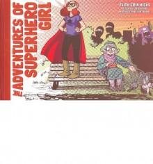 [(The Adventures of Superhero Girl)] [Author: Faith Erin Hicks] published on (February, 2013) - Faith Erin Hicks