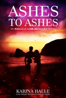 Ashes to Ashes (Experiment in Terror, #8) - Karina Halle