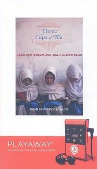 Three Cups of Tea - Greg Mortenson