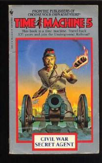 CIVIL WAR SECRET AGENT (TIME MACHINE CHOOSE YOUR OWN ADVENTURE) - STEVE PERRY