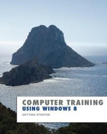 Using Windows 8 (Computer Training) - Kevin Wilson