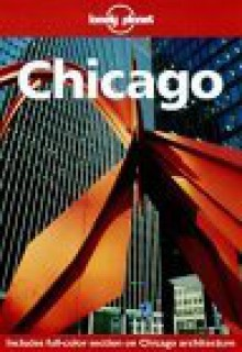 Chicago (Lonely Planet) - Ryan Ver Berkmoes,Lonely Planet
