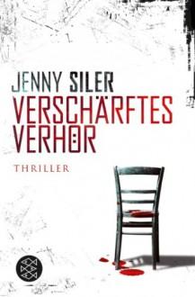 Verschärftes Verhör - Jenny Siler