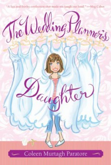The Wedding Planner's Daughter (The Wedding Planner's Daughter #1) - Coleen Murtagh Paratore