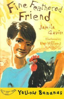 Fine Feathered Friend - Jamila Gavin