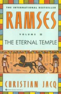 Ramses: The Eternal Temple - Christian Jacq, Mary Feeney