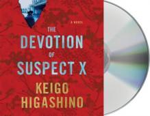 The Devotion of Suspect X: A Detective Galileo Novel - Keigo Higashino, David Pittu, Alexander O. Smith
