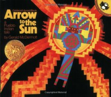 Arrow to the Sun - Gerald McDermott