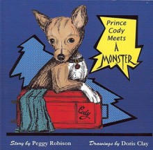 Prince Cody Meets A Monster - Peggy Robison