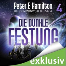 Die dunkle Festung (Die Commonwealth-Saga #4) - Peter F. Hamilton