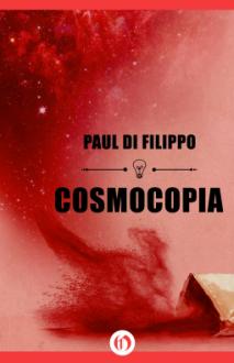 Cosmocopia - Paul Di Filippo