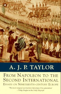 From Napoleon to the Second International - A.J.P. Taylor, Chris Wrigley