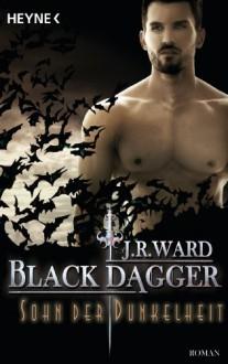 Sohn der Dunkelheit: Black Dagger 22 - Roman - J. R. Ward