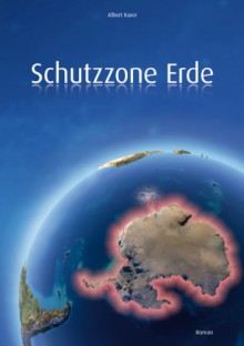 Schutzzone Erde - Albert Karer
